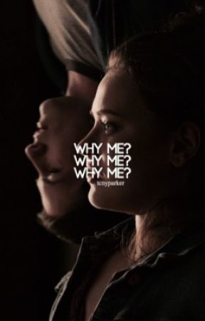 WHY ME? | 13RW ONE-SHOTS by tcnyparker