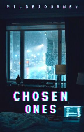 CHOSEN ONES (Revised Version) by MildeJourney