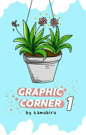Graphic Corner 1 [COMPLETED] by kamubiru