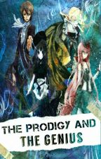 The Prodigy and the Genius by Azile_Yuuki