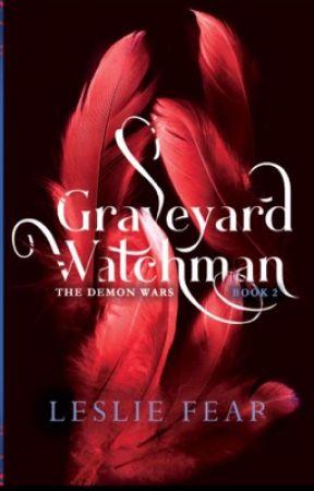 Graveyard Watchman (Book 2) The Demon Wars by LeslieFear