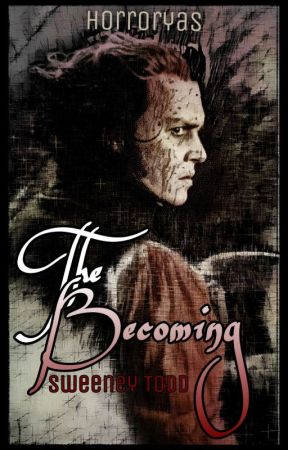 The Becoming | Sweeney Todd by Horroryas