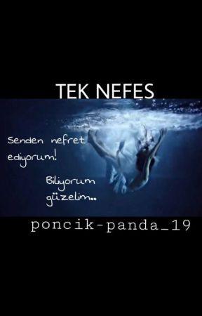 TEK NEFES (Askıya Alındı) by poncik-panda_19
