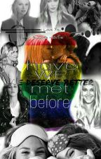 Have We Met Before? [ģxğ] by CLexa_Ajey