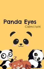 Panda Eyes //Calm/Ot4 5sos// by Muke_newmas