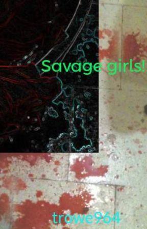 Savage girls! by trowe964