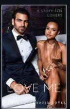 Love Me (Interracial Love) by QueenofWritings22