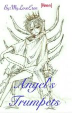 Angel's Trumpets [RIREN]  by MyLoveEren