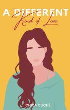 A Different Kind of Love {Próximamente} by chicacliche