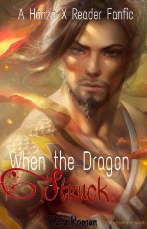 When the Dragon Struck (A Hanzo X Reader Fanfic) by KlaraRoman