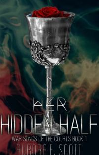 Her Hidden Half (War Songs of the Courts #1) cover