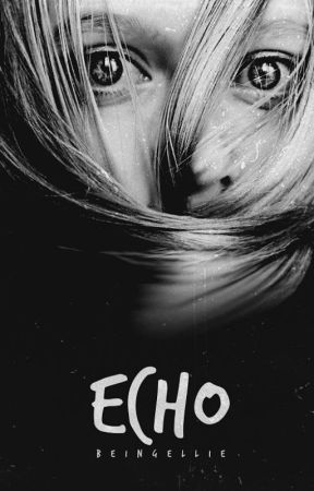 Echo by beingellie