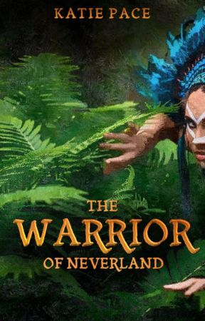 The Warrior of Neverland by katie_paceauthor