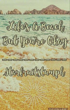 Life's A Beach, But You're Okay / Peterick by dear-sincerely-three