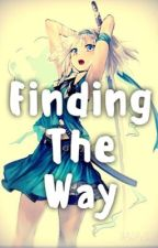 Finding the Way  Book 2 - Lost in the World  by Nightmare_Dreamer_