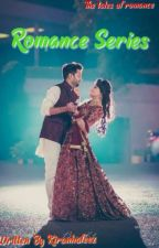 Romance Series (One shots)  by kiranhafeez
