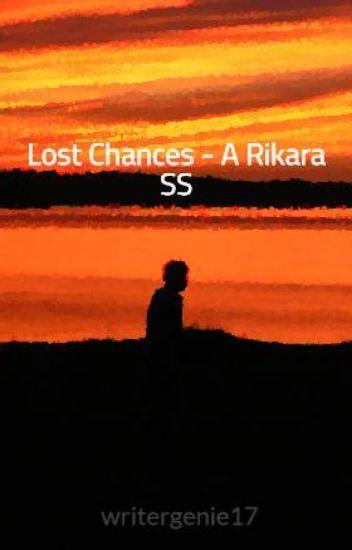 Lost Chances - A Rikara SS