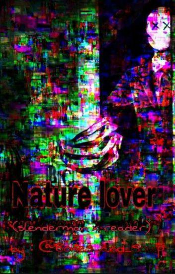 Nature Lover (SlenderMan X Reader)