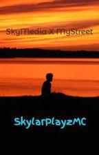 SkyMedia X MyStreet by SkylarSMPlayz