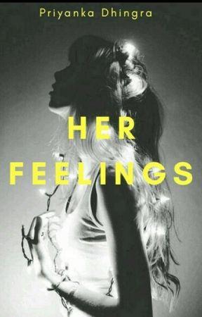 Her Feelings by priyankadhingra99