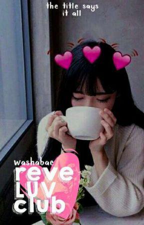 reveluv club + all by milkymoolaxy-