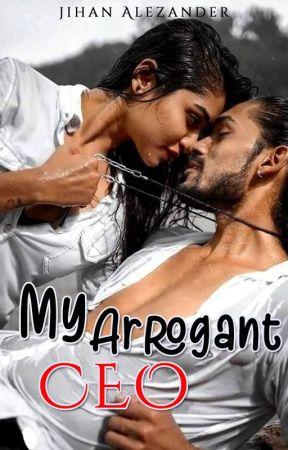 My Arrogant CEO (Published on Dreame) - Complete by Jihana93