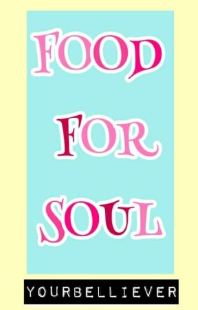 FOOD for SOUL by cliche_kid