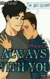 Always With You - (Malec) (não concluída)  cover