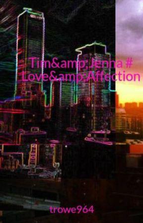 Tim&Jenna # Love&Affection by trowe964