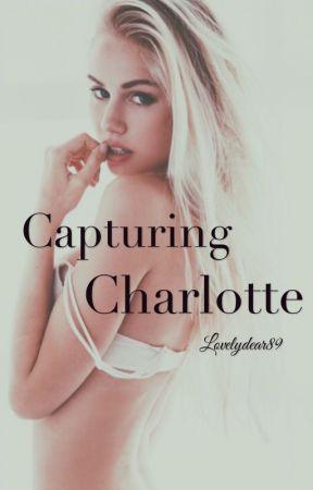 Capturing Charlotte by lovelydear89