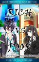 Rich Vs Poor ( Most Talented School Edition) by SnowValerio