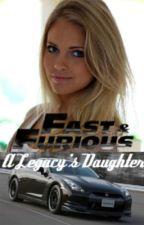 Fast & Furious: A Legacy's Daughter by Wisegirl502