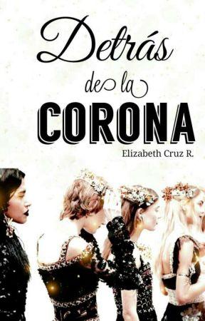 Detrás De La Corona by Cruz14418