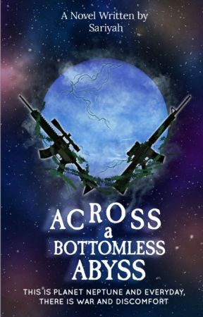 Across A Bottomless Abyss [Planet Series 1] (COMPLETED-UNDER REVISION) by chinHye0016