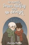 De cuando Draco Malfoy abrió su corazón (involuntariamente). [Drarry] cover