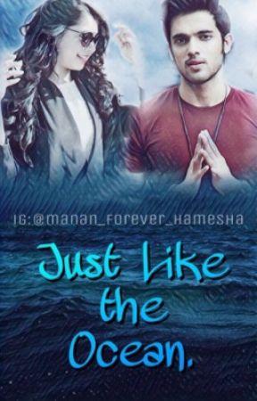 (Manan ff) Just Like the Ocean  by mananforeverhumesha