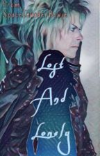Lost And Lonely - A Labyrinth Fanfic [UPDATED VERSION] by SinnerOwl