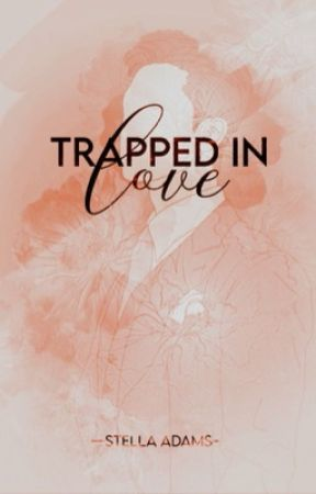 Trapped In Love ✓ by XoXo_girly03