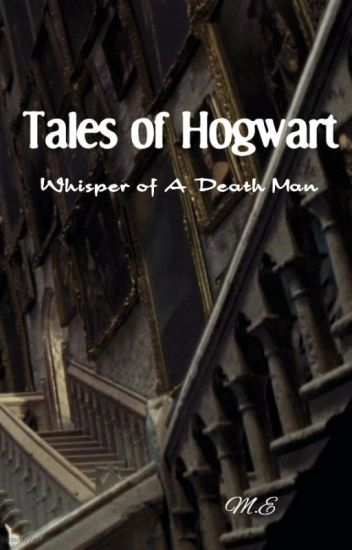 Tales of Hogwarts: Whisper of A Death Man