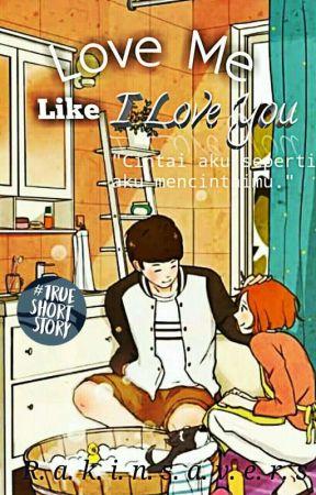 Love Me Like I Love You by Rakinsavers