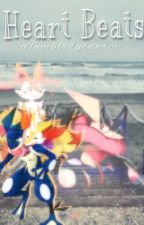 Heart Beats { Pokémon Fanfic } by cloudyypages
