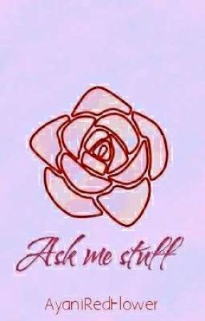 Ask Me Stuff by WOAHSNAZZY