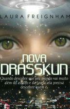 NOVA DRASSKUN (Livro #1), de LauraFreignham
