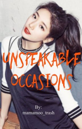 Unspeakable Occasions by mamamoo_trash