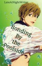 Bonding By the Poolside - Free! Iwatobi Swim Club [Makoto Tachibana] by LateAtNightWriter