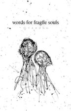 words for fragile souls // poetry by vaudka