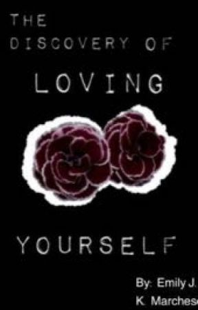 The discovery of loving yourself  by EmilyEmme