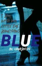 I Spy With My Little Eye Something Blue {CrankGameplays X Reader} by LayersOfLife