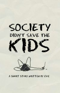 SOCIETY DIDN'T SAVE THE KIDS cover