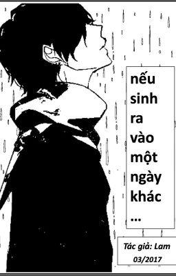 Đọc truyện [Danmei] nếu sinh ra vào một ngày khác - (Tác giả: Lam)